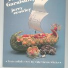 The Fine Art Of Garnishing Cookbook / Guide by Jerry Crowley 0941076008