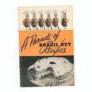 A Parade Of Brazil Nut Recipes Cookbook by Brazil Nut Association Vintage Kernel Nut Of Brazil