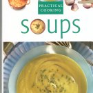Practical Cooking Soups Cookbook 0752583263
