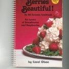 Berries Beautiful Cookbook by Carol Olson 0919845274 Strawberries Raspberries