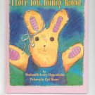 I Love You Bunny Rabbit by Shulamith L. Oppenheim 1563973227 Children's