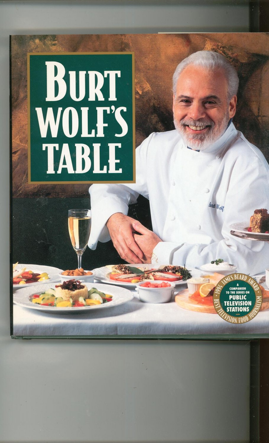 Burt Wolf's Table Cookbook 0385472749