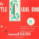 The Little Carol Book by Maxwell Eckstein Piano Christmas With Words