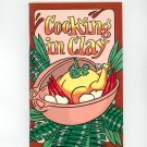 Cooking In Clay Cookbook Irena Chalmers 1974