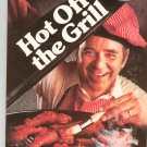 Hot Off The Grill Cookbook by Better Homes and Gardens 0696014653