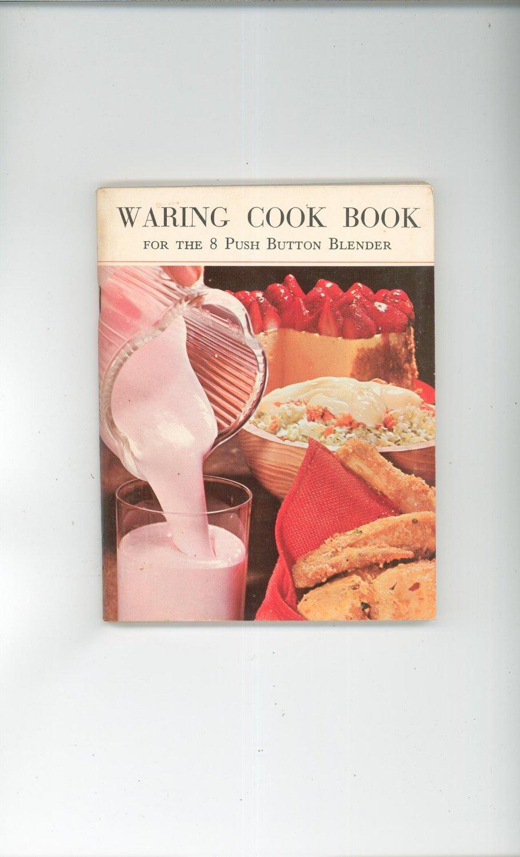 Vintage Waring Cook Book Cookbook 8 Push Button Blender Manual 1967 Blendor