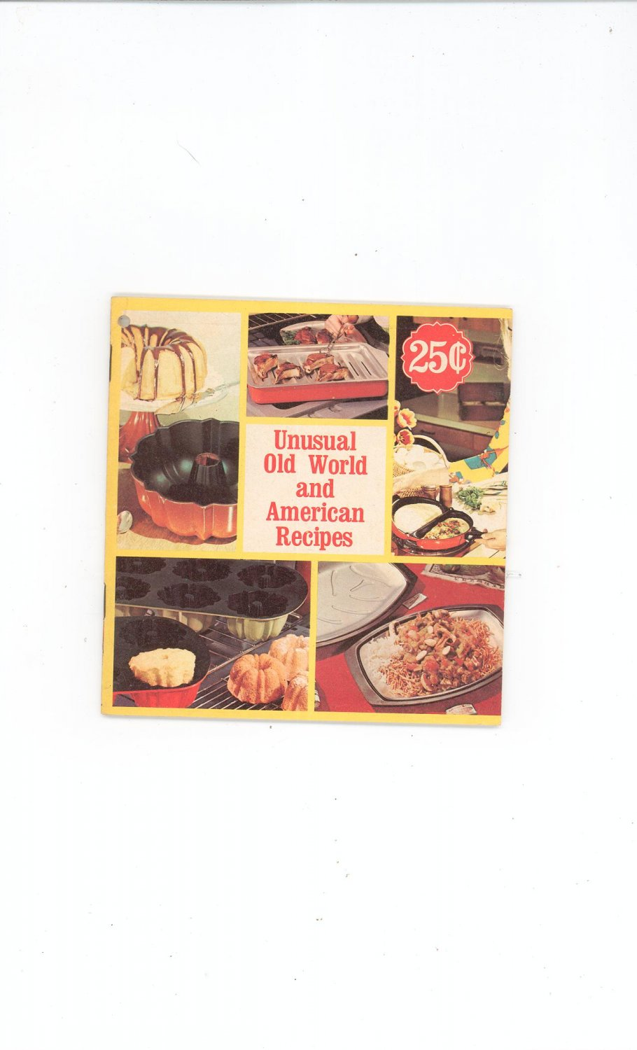 Vintage Unusual Old World and American Recipes Cookbook by Nordic Ware The Bundt People 1970's