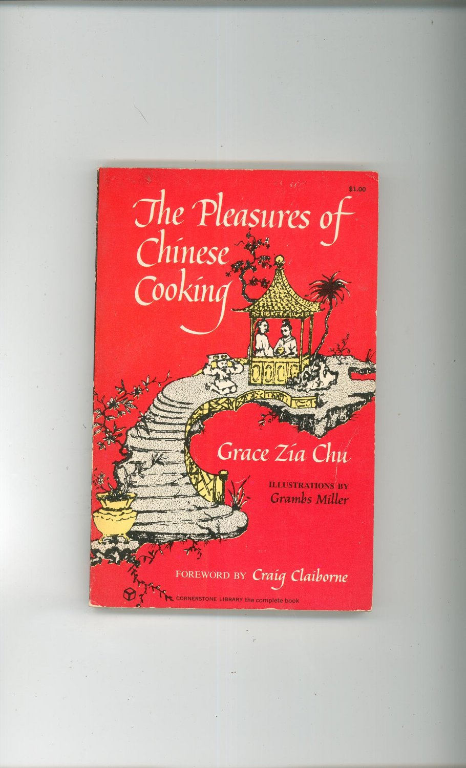 The Pleasures Of Chinese Cooking Cookbook by Grace Zia Chu Vintage 1967