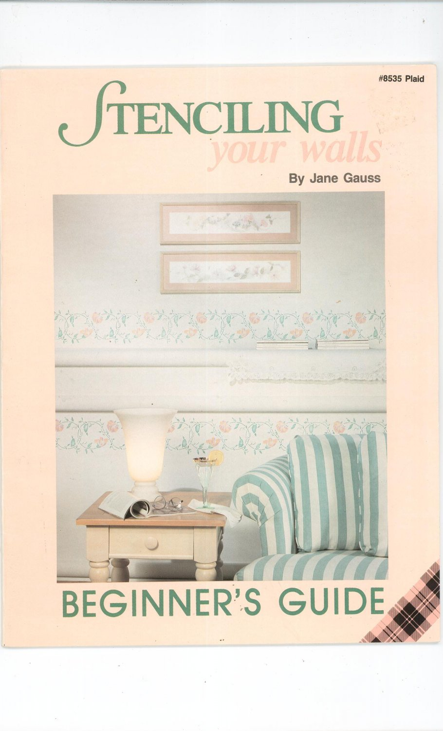 Stenciling Your Walls By Jane Gauss # 8535 Plaid Beginners Guide