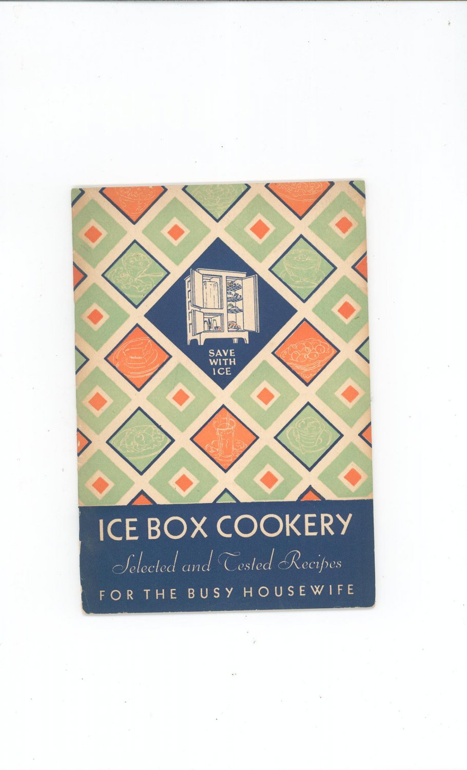 Vintage Ice Box Cookery Cookbook For The Busy Housewife 1931