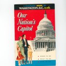Our Nations Capitol Complete Guide To Washington D.C.  With Fold Out Map Included 1955