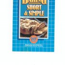Baking Short & Simple Cookbook By Gold Medal Flour
