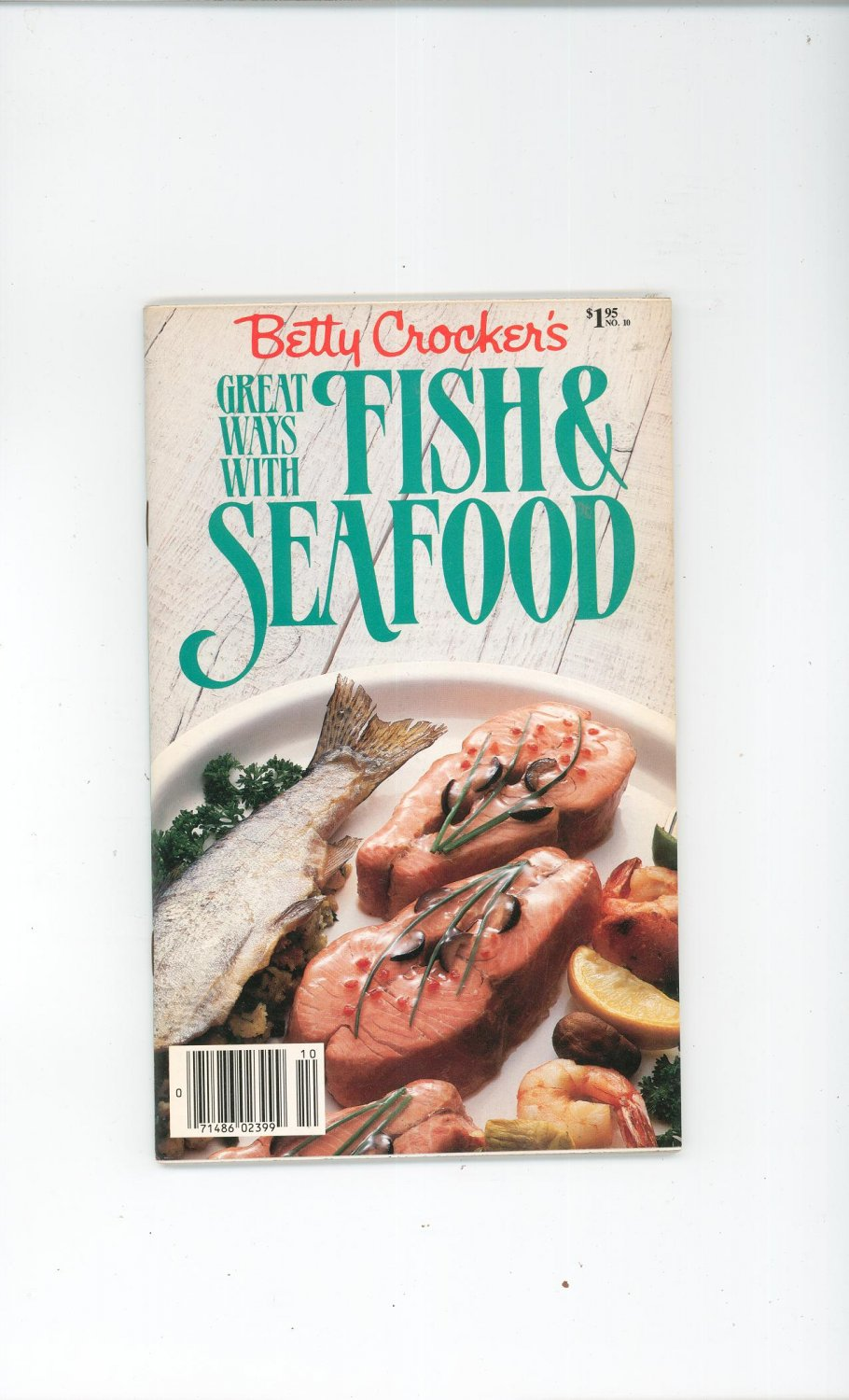 Betty Crocker's Great Ways With Fish & Seafood Cookbook Number 10 1985