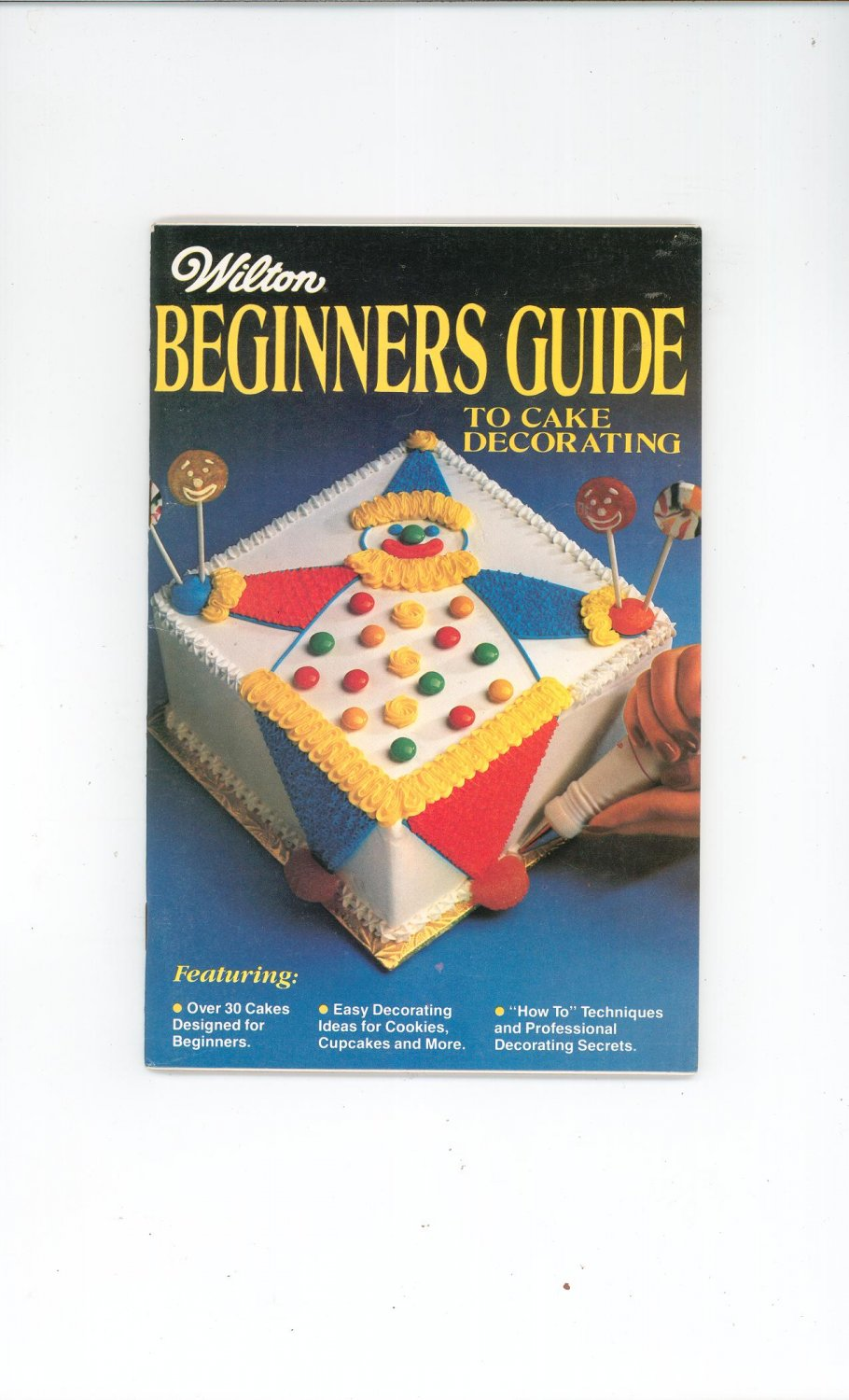 Wilton Beginners Guide To Cake Decorating 1981 With Order Form