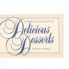 A Complete Collection Of Delicious Desserts Cookbook by Manny Goldrick