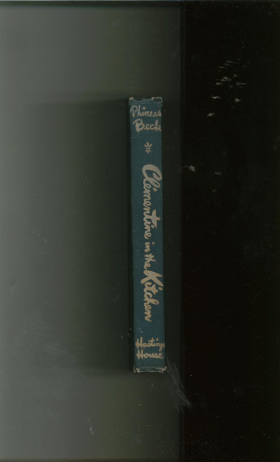 Vintage Clementine In The Kitchen Cookbook Phineas Beck Hastings House 1943 1946