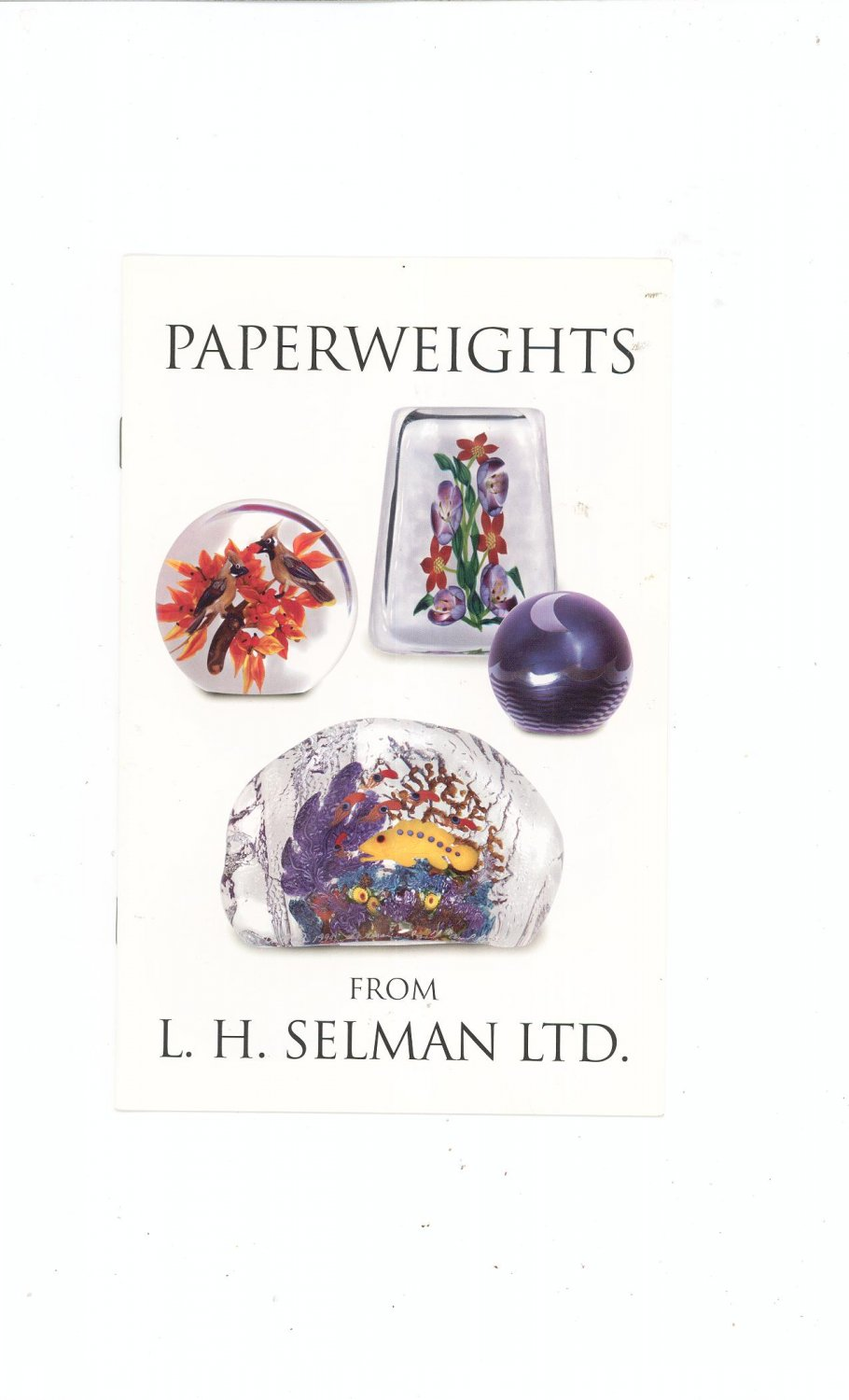 Paperweights From  Catalog / Brochure by L. H. Selman Ltd. Paperweights