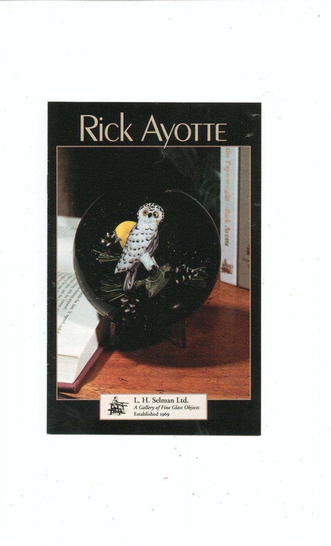 Rick Ayotte Catalog / Brochure by L. H. Selman Ltd. Paperweights Plus