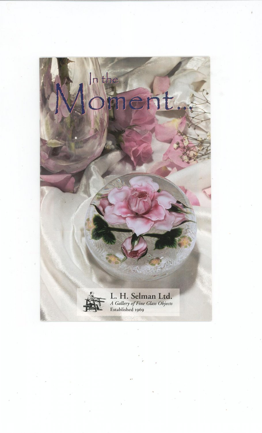 In The Moment  Catalog / Brochure by L. H. Selman Ltd. Paperweights