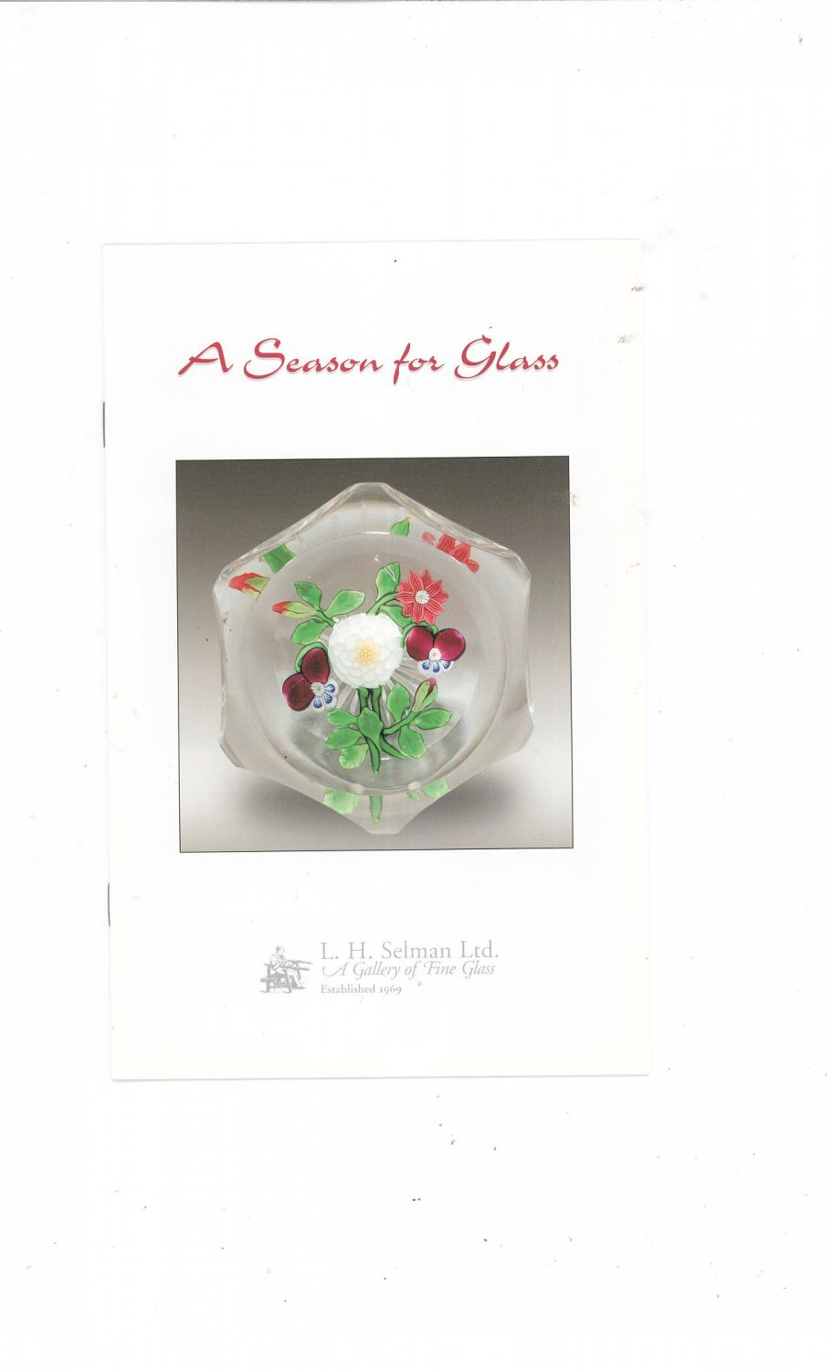 A Season For Glass Catalog / Brochure by L. H. Selman Ltd. Paperweights