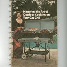 Vintage Mastering The Art Of Outdoor Cooking On Your Gas Grill Cookbook First Edition Printing