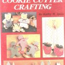 Cookie Cutter Crafting By Kathy M. Spear Leisure Arts Leaflet 1254