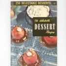 250 Delectable Desserts #12 Cookbook Vintage 1950 Culinary Arts Institute