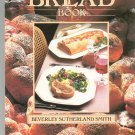 The Bread Book Cookbook by Beverley Sutherland Smith 0517620049
