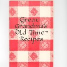 Great Grandma's Old Time Recipes Cookbook First Edition 1980 Logsdon Crawford Arizona