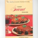 Easy Gourmet Dishes Cookbook Amy Vanderbilt Success Program For Women by Charlotte Adams Vintage