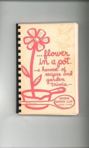 Vintage Regional Flower In A Pot Cookbook Geneva Garden Club Illinois 1974