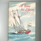 A Blow For Liberty Stephen W. Meader Vintage First Edition Hard Cover With Dust Jacket