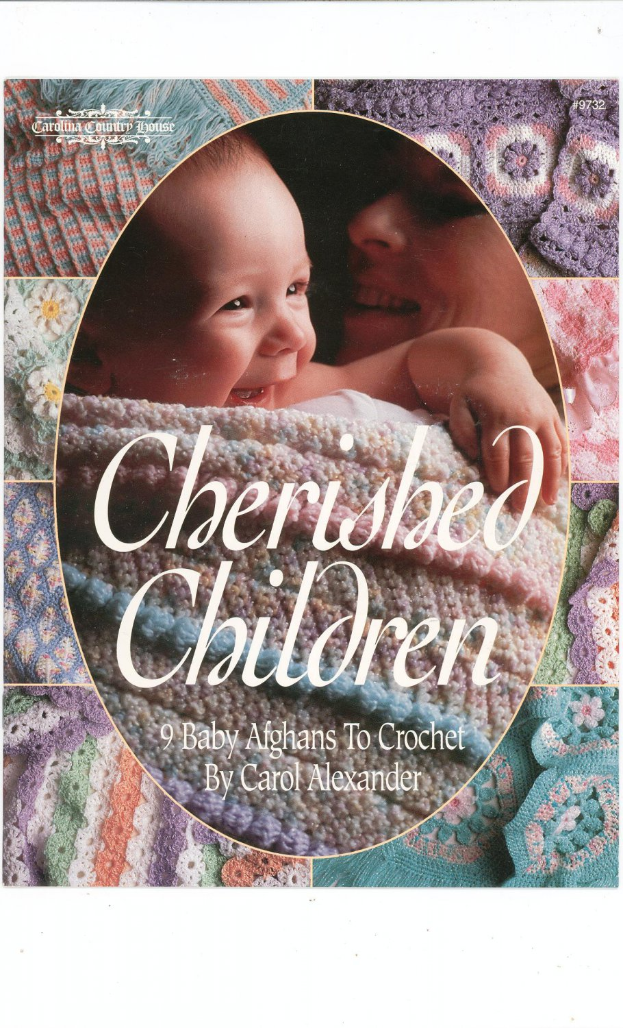 Cherished Children Afghans To Crochet By Carolina Country House # 9732 Carol Alexander