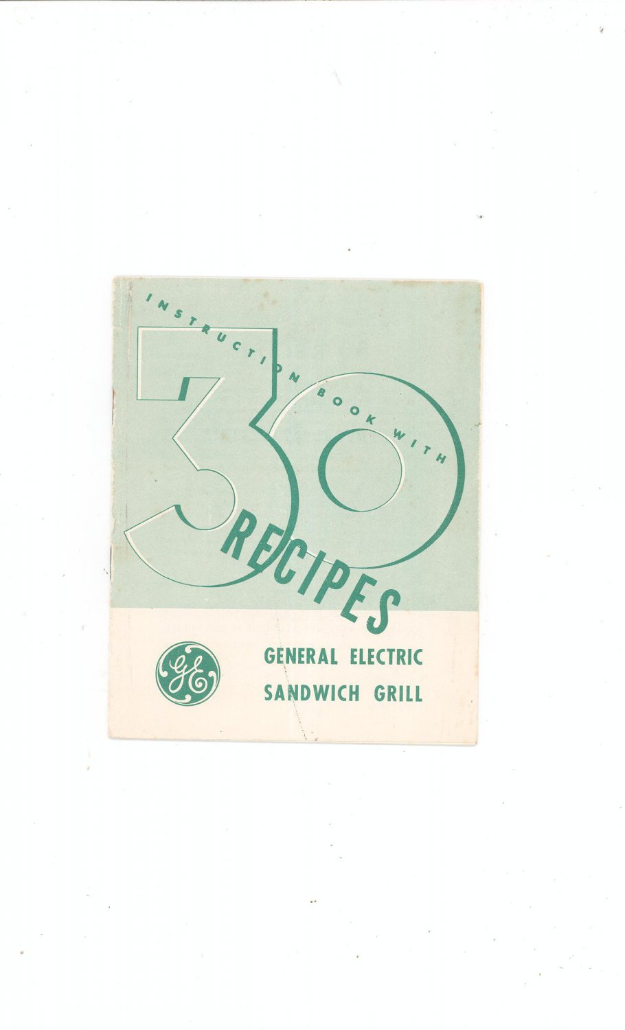 General Electric Sandwich Grill Manual and Recipes Cookbook / Pamphlet