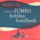 Teacher's Jumbo Holiday Handbook By Highlights For Children Vintage 1963