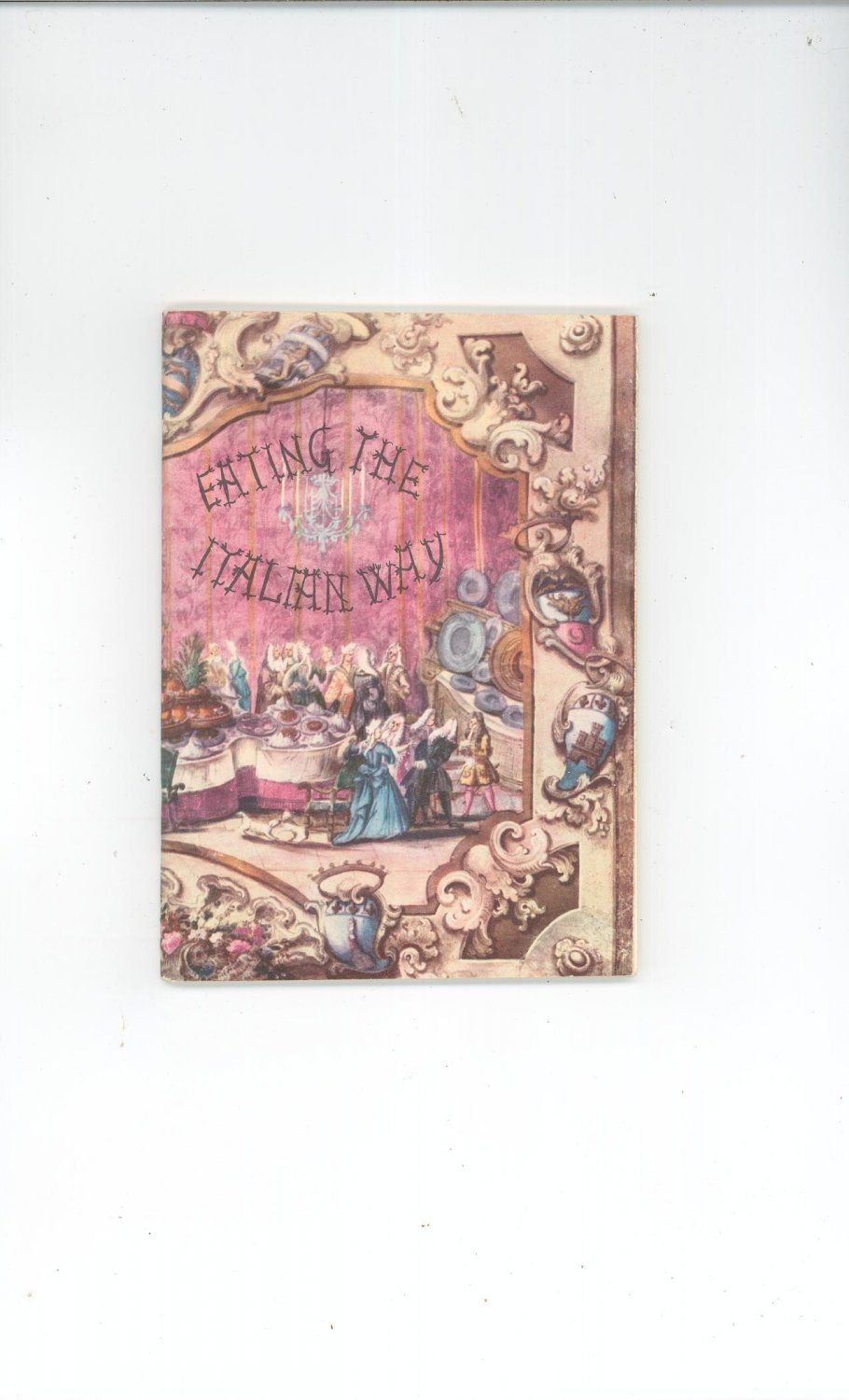 Vintage Eating The Italian Way Guide By Gino Tani For Italian Tourist Department