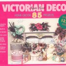 Victorian Decor Super Book Baskets Wreaths Boxes Accents Glass Florals Potpourri