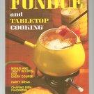 Better Homes & Gardens Fondue and Tabletop Cooking Cookbook Vintage Item 696004917