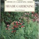 Burpee Shade Gardening American Gardening Series By Anne M. Zeman 0671871439