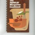 The Parkay Margarine Cookbook First Printing 0875020747 Kraft Kitchens