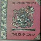 The El Paso Chile Company's Texas Border Cookbook First Edition Kerr  0688109411
