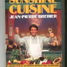 Sunshine Cuisine Cookbook By Jean Pierre Brehier First Edition 0688131182