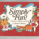 Vintage Simply Fun Things To Make And Do By James Razzi 1968 Hard Cover