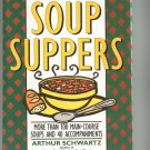 Soup Suppers Cookbook By Arthur Schwartz 0060969482