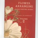 Vintage Flower Arranging A Fascinating Hobby Volume 2 Burroughs Coca Cola