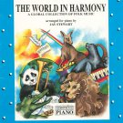 The World In Harmony Folk Music For Piano By Jay Stewart Level One