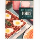 Vintage Body Building Dishes For Children Cookbook Culinary Arts Encyclopedia Of Cooking 22 1954