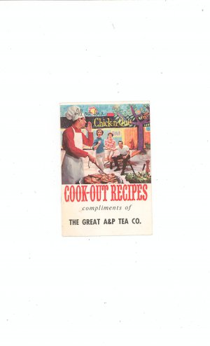 All Out For A Chick-n-Que Cook Out Recipes Chicken A&P Tea Company