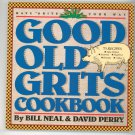 Good Old Grits Cookbook By Bill Neal & David Perry 0894808656