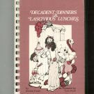 Decadent Dinners & Lascivious Lunches Cookbook By Norma Ewalt 0960931805 First Edition